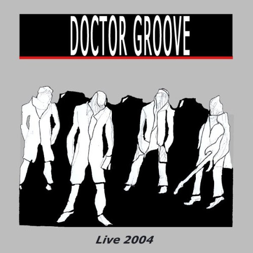 Doctor Groove - Live 2004